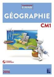 COMPRENDRE LE MONDE ; géographie ; CM1 ; programmes 2016 - Couverture - Format classique