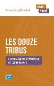Les douze tribus ; la communaute méssianique de sus en France - Couverture - Format classique