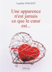 Une apparence n'est jamais ce que le coeur est... - Couverture - Format classique