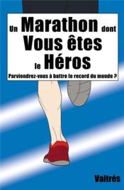 Un marathon dont vous êtes le héros ; parviendrez-vous à battre le record du monde ? - Couverture - Format classique