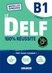 Le DELF - 100% réussite ; FLE ; livre + onprint (2e édition) - Couverture - Format classique