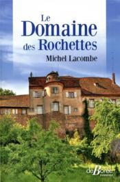 Le domaine des Rochettes - Couverture - Format classique