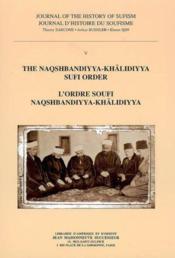 Journal histoire du soufisme t.5 ; Naqshbandiyya-Khalidiyya sufi order - Couverture - Format classique