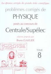 Problemes Corriges De Physique Centrale/Supelec Tome 8 2004-2005 - Intérieur - Format classique