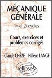 Mecanique Generale 1er Et 2e Cycles Cours Exercices Et Problemes Corriges - Intérieur - Format classique
