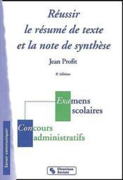 Réussir le résumé de texte et la note de synthèse (8e édition) - Couverture - Format classique
