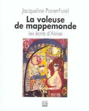 La voleuse de mappemonde ; les écrits d'Aloïse - Intérieur - Format classique