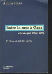 Boire la mer à Gaza ; chronique 1993-1996 - Couverture - Format classique