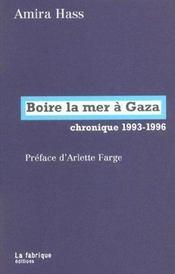 Boire la mer à Gaza ; chronique 1993-1996 - Intérieur - Format classique