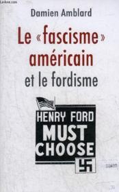 Le fascisme américain et le fordisme - Couverture - Format classique