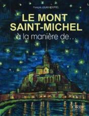 Le mont Saint-Michel à la manière de - Couverture - Format classique
