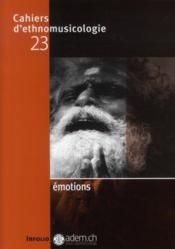 CAHIERS D'ETHNOMUSICOLOGIE T.23 ; émotions - Couverture - Format classique