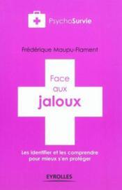 Face aux jaloux ; les identifier et les comprendre pour mieux s'en protéger - Couverture - Format classique