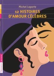 12 histoires d'amour célèbres - Couverture - Format classique