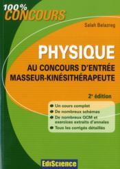 Physique ; au concours d'entrée masseur-kinésithérapeute ; cours, QCM, exercices et annales corrigés (2e édition) - Couverture - Format classique