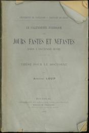 LE CALENDRIER JURIDIQUE DES JOURS FASTES ET NÉFASTES DANS L'ANCIENNE ROME, Université de Toulouse - Faculté de droit - Couverture - Format classique