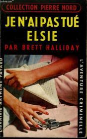 Je N'Ai Pas Tue Elsie. Collection L'Aventure Criminelle N° 46. - Couverture - Format classique