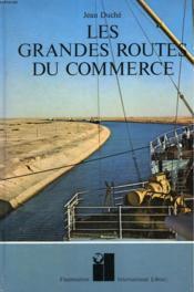 Les Grandes Routes Du Commerce. - Couverture - Format classique