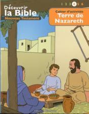 Cahiers d'activités ; découvrir la Bible en BD ; Ancien Testament ; terre de Nazare t.4 - Couverture - Format classique