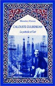 Calouste Gulbenkian ; le pétrole et l'art - Couverture - Format classique