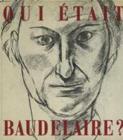 Qui Etait Baudelaire ? - Couverture - Format classique