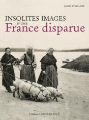 Insolites images d'une France disparue - Couverture - Format classique