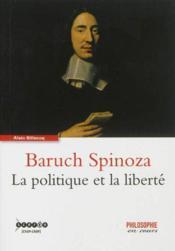 Baruch Spinoza ; la politique et la liberté - Couverture - Format classique
