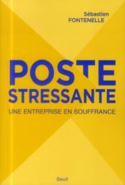 La poste stressante ; une entreprise en souffrance - Couverture - Format classique