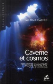 Caverne et cosmos ; rencontres chamaniques avec une autre réalité - Couverture - Format classique