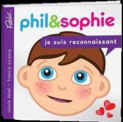 Phil et Sophie t.4 ; je suis reconnaissant - Couverture - Format classique