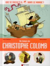 Au temps de Christophe Colomb ; que se passe-t'il dans le monde ? - Couverture - Format classique