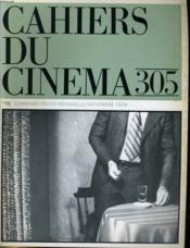 Cahiers Du Cinema N° 305 - De La Nuee A La Resistance - Cinema Suisse Documentaire: Entretien Avec Richard Dindo Et Fredi Murer - Cinema Francais: Ou Est La Crise?... - Couverture - Format classique