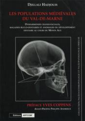 Les populations medievales du val-de-marne dysharmonies cranio-faciales, maladies bucco-dentaires et - Couverture - Format classique