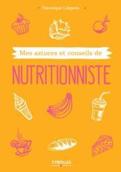 Mes astuces et conseils de nutritionniste - Couverture - Format classique