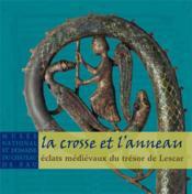 La crosse et l'anneau ; éclats médiévaux du trésor de Lescar - Couverture - Format classique
