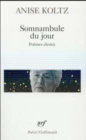 Somnambule du jour ; poèmes choisis - Couverture - Format classique