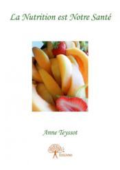 La nutrition est notre santé - Couverture - Format classique