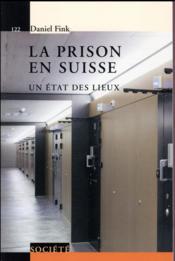 La prison en Suisse ; un état des lieux - Couverture - Format classique