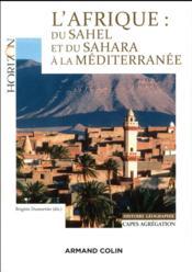 L'Afrique ; du Sahel et du Sahara à la Méditerranée ; capes/agrégation histoire-géographie - Couverture - Format classique