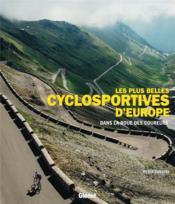 Les plus belles cyclosportives d'Europe ; dans la roue des coureurs - Couverture - Format classique
