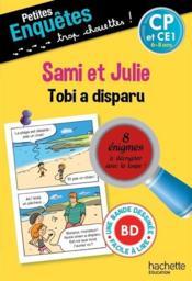 Petites enquêtes Sami et Julie ; CP ; Tobi a disparu - Couverture - Format classique