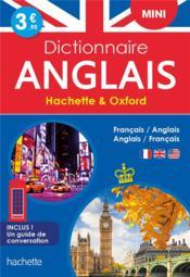 Dictionnaire Hachette & Oxford mini ; français-anglais / anglais-français - Couverture - Format classique