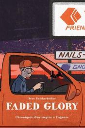 Faded glory ; chroniques d'un empire à l'agonie - Couverture - Format classique