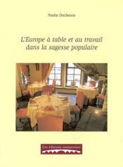 L'Europe A Table Et Au Travail Dans La Sagesse Populaire - Couverture - Format classique