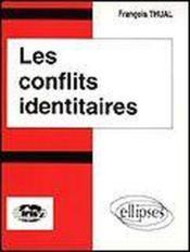 Les Conflits Identitaires - Couverture - Format classique