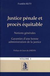 Justice pénale et procès équitable t.1 - Intérieur - Format classique
