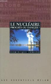 Le nucleaire progres ou danger - Couverture - Format classique