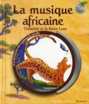 Timbélélé et la Reine Lune ; la musique africaine - Couverture - Format classique