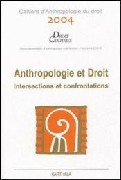 Anthropologie et droit ; intersections et confrontations (édition 2004) - Couverture - Format classique
