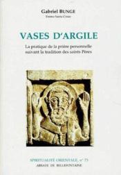 Vases d'argile ; la pratique de la prière personnelle suivant la tradition des saints pères - Couverture - Format classique